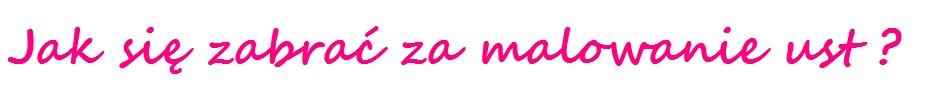 jak malować usta na intensywne kolory fashionable com pl blog